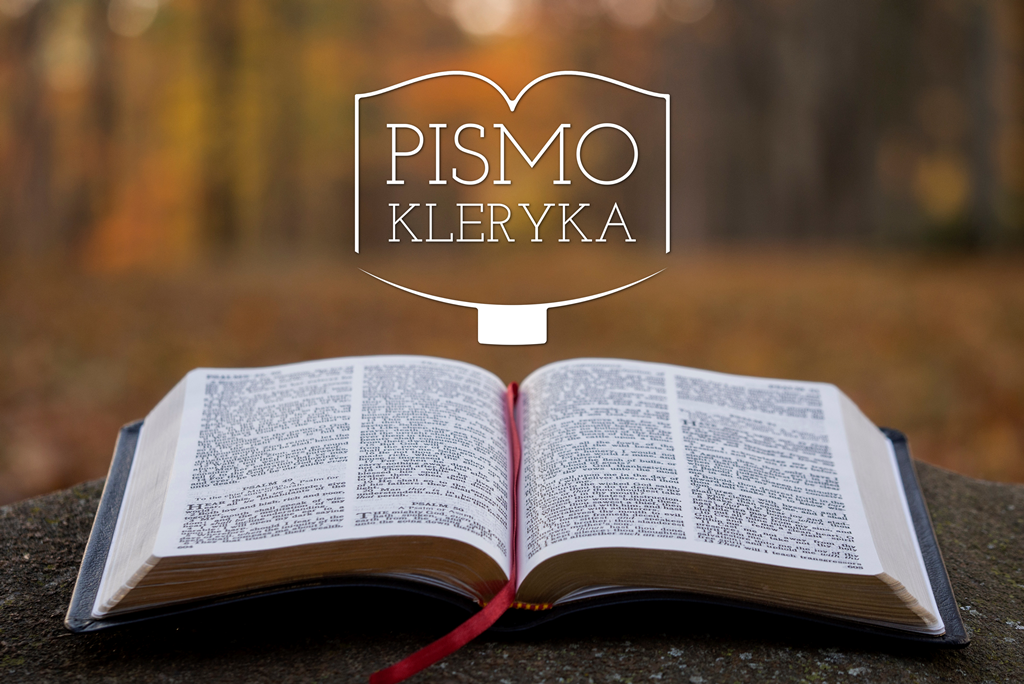 Radykalna taktyka – III Niedziela Wielkiego Postu, Pismo kleryka